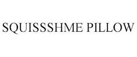 SQUISSSHME PILLOW