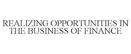 REALIZING OPPORTUNITIES IN THE BUSINESS OF FINANCE