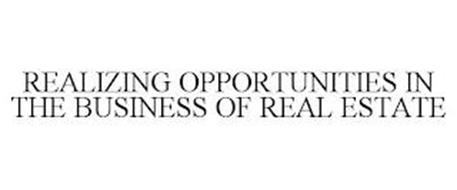 REALIZING OPPORTUNITIES IN THE BUSINESS OF REAL ESTATE