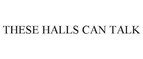THESE HALLS CAN TALK