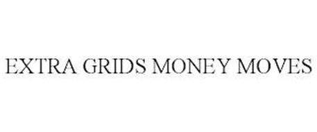 EXTRA GRIDS MONEY MOVES