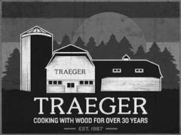 TRAEGER TRAEGER COOKING WITH WOOD FOR OVER 30 YEARS EST.1987
