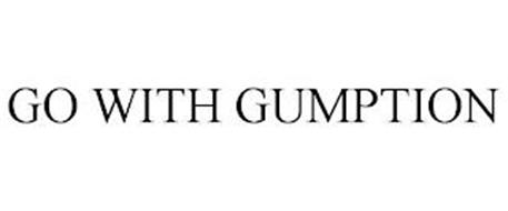GO WITH GUMPTION
