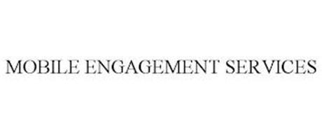 MOBILE ENGAGEMENT SERVICES