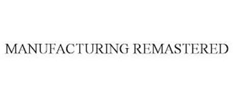 MANUFACTURING REMASTERED