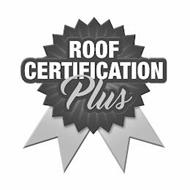 ROOF CERTIFICATION PLUS