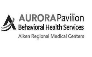 A AURORA PAVILION BEHAVIORAL HEALTH SERVICES AIKEN REGIONAL MEDICAL CENTERS