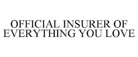 OFFICIAL INSURER OF EVERYTHING YOU LOVE
