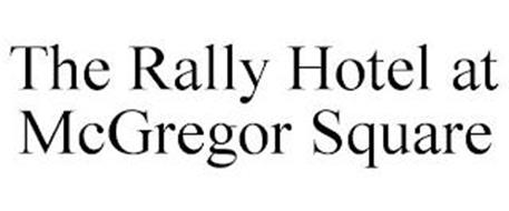 THE RALLY HOTEL AT MCGREGOR SQUARE
