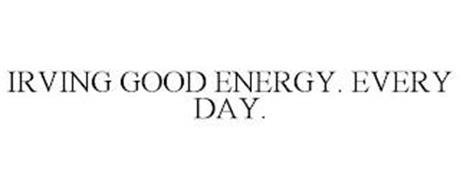 IRVING GOOD ENERGY. EVERY DAY.