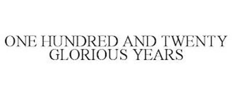 ONE HUNDRED AND TWENTY GLORIOUS YEARS