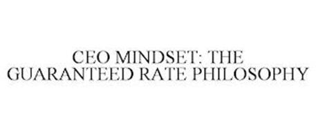 CEO MINDSET: THE GUARANTEED RATE PHILOSOPHY