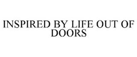 INSPIRED BY LIFE OUT OF DOORS