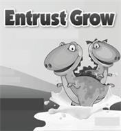 ENTRUST GROW