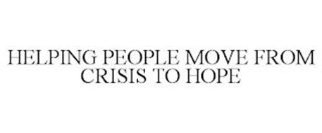 HELPING PEOPLE MOVE FROM CRISIS TO HOPE