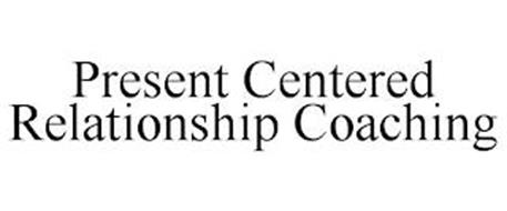 PRESENT CENTERED RELATIONSHIP COACHING