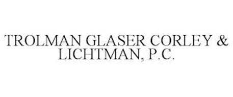 TROLMAN GLASER CORLEY & LICHTMAN, P.C.