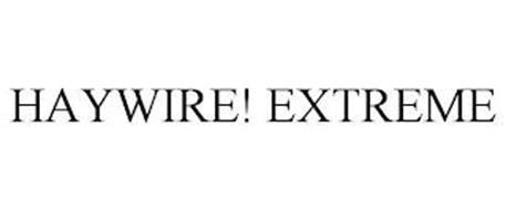 HAYWIRE! EXTREME