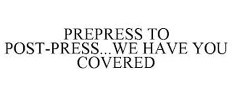 PREPRESS TO POST-PRESS...WE HAVE YOU COVERED