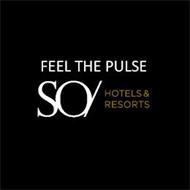 FEEL THE PULSE SO/ HOTELS & RESORTS