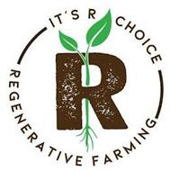 IT'S R CHOICE R REGENERATIVE FARMING