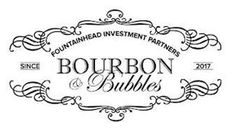FOUNTAINHEAD INVESTMENT PARTNERS BOURBON & BUBBLES SINCE 2017