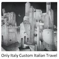 ONLY ITALY CUSTOM ITALIAN TRAVEL