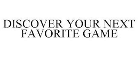 DISCOVER YOUR NEXT FAVORITE GAME