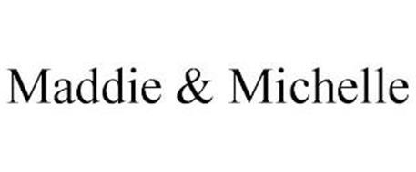 MADDIE & MICHELLE