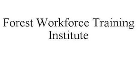 FOREST WORKFORCE TRAINING INSTITUTE