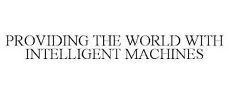 PROVIDING THE WORLD WITH INTELLIGENT MACHINES