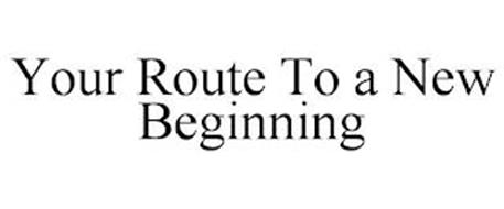 YOUR ROUTE TO A NEW BEGINNING