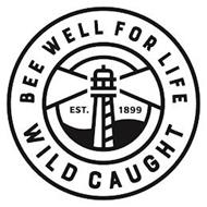 BEE WELL FOR LIFE EST. 1899 WILD CAUGHT