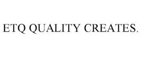 ETQ QUALITY CREATES.