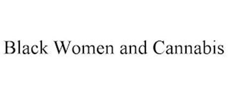 BLACK WOMEN AND CANNABIS