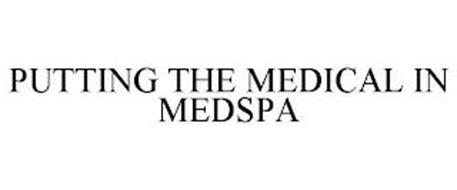 PUTTING THE MEDICAL IN MEDSPA