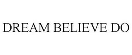 DREAM BELIEVE DO