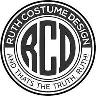 RCD RUTH COSTUME DESIGN AND THATS THE TRUTH, RUTH!