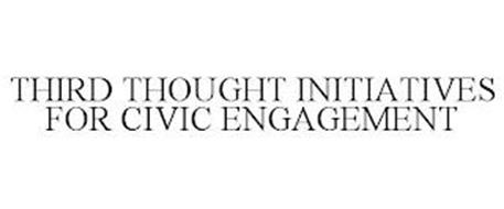 THIRD THOUGHT INITIATIVES FOR CIVIC ENGAGEMENT