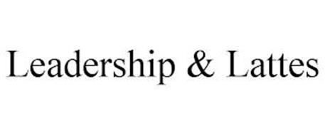 LEADERSHIP & LATTES