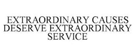 EXTRAORDINARY CAUSES DESERVE EXTRAORDINARY SERVICE