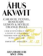 ÅHUS AKVAVIT CARAWAY, FENNEL, ROSEMARY, LEMON & SEVILLE ORANGE PEELS -  A NEW INTERPRETATION OF OVER A CENTURY OF LOCALLY HONED TRADITIONS FROM OUR DISTILLERY IN ÅHUS, BUILT IN 1906. SWEDISH AQUVIT ÅHUS DISTILLERY SINCE 1906 SEVILLE ORANGE LEMON PEELS 10/07/2017 PER HERMANSSON