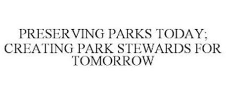 PRESERVING PARKS TODAY; CREATING PARK STEWARDS FOR TOMORROW