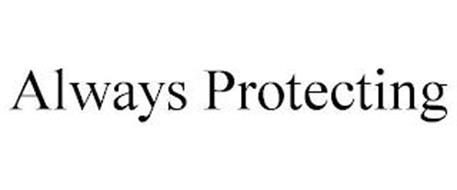 ALWAYS PROTECTING