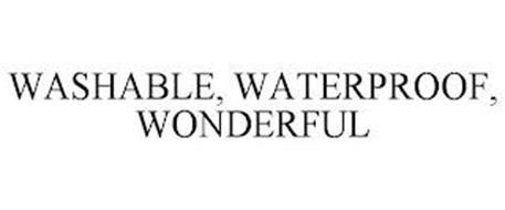 WASHABLE, WATERPROOF, WONDERFUL