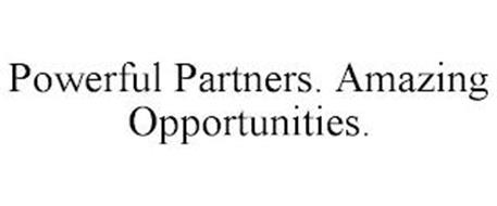 POWERFUL PARTNERS. AMAZING OPPORTUNITIES.