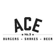 ACE NO.3 BURGERS - SHAKES - BEER