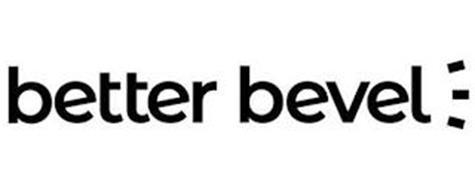 BETTER BEVEL