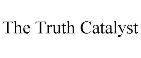 THE TRUTH CATALYST