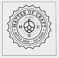 · MATTER OF CRAFT · BOTTLE SHOP + TAP ROOM EST. 2019 MOC